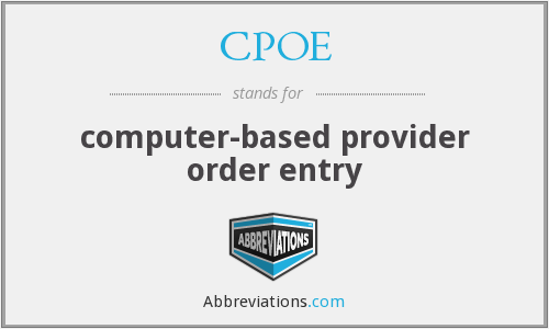 CPOE - computer-based provider order entry
