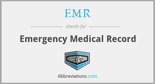 EMR - emergency medical record