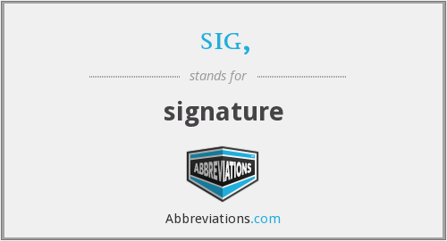 What does SIG, stand for?