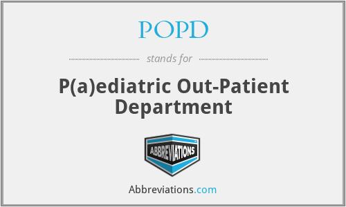 POPD - P(a)ediatric Out-Patient Department