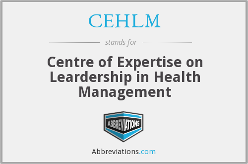 CEHLM - Centre of Expertise on Leardership in Health Management