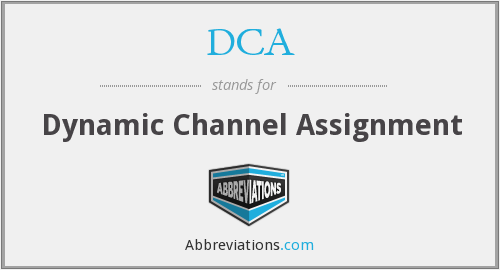 DCA - Dynamic Channel Assignment