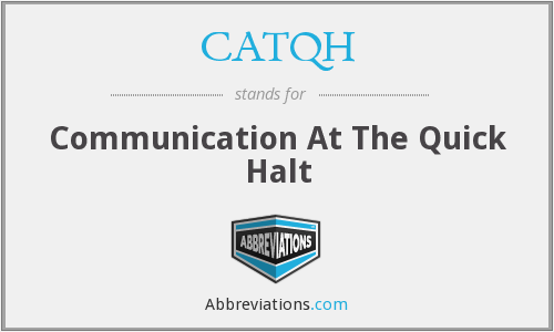 CATQH - Communication At The Quick Halt