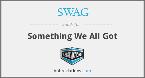 SWAG - Something We All Got