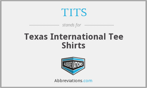 TITS - Texas International Tee Shirts