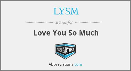 LYSM - Love You So Much