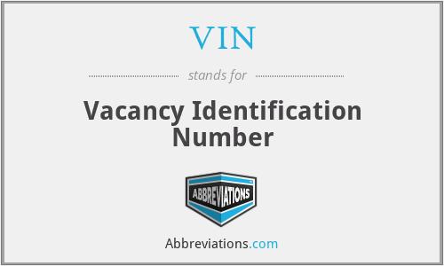 VIN - vacancy identification number