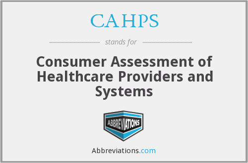 CAHPS - Consumer Assessment of Healthcare Providers and Systems