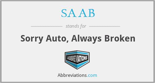 SAAB - Sorry Auto, Always Broken