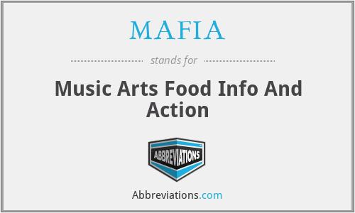 MAFIA - Music Arts Food Info And Action