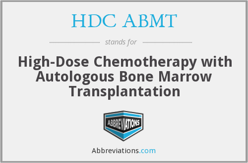 HDC ABMT - high-dose chemotherapy with autologous bone marrow transplantation