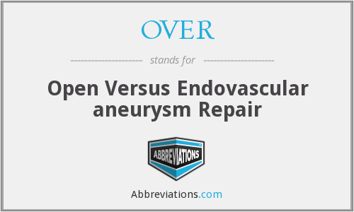 OVER - Open Versus Endovascular aneurysm Repair