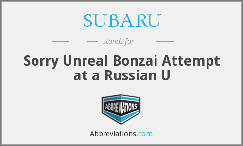 SUBARU - Sorry Unreal Bonzai Attempt at a Russian U