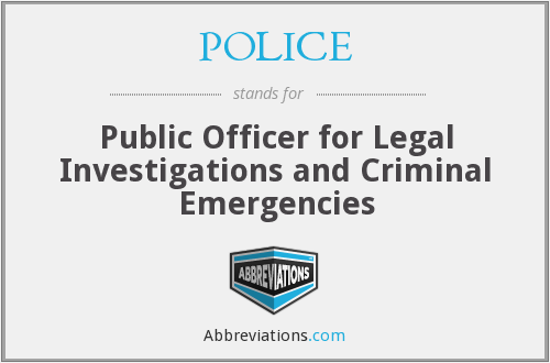 POLICE - Public Officer for Legal Investigations and