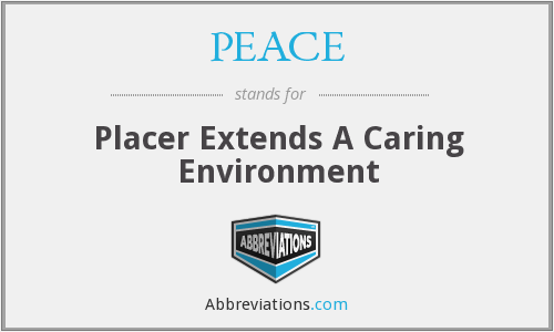 PEACE - Placer Extends A Caring Environment