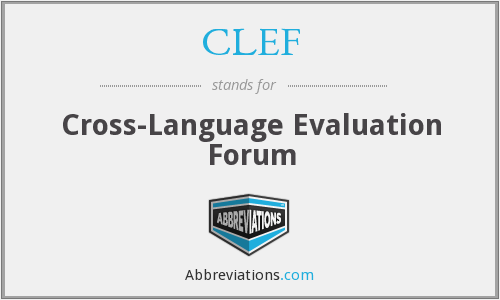 CLEF - Cross-Language Evaluation Forum