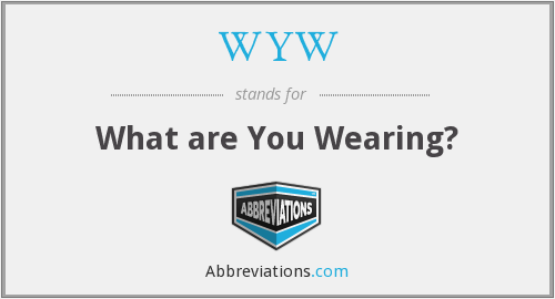 WYW - What are You Wearing?