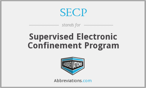 SECP - Supervised Electronic Confinement Program