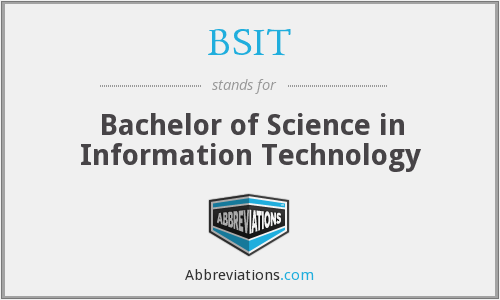 What does BSIT stand for?
