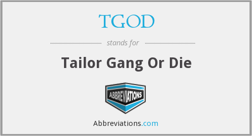 What does TGOD stand for?