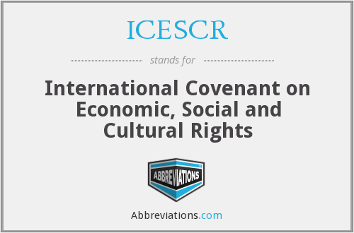 ICESCR - International Covenant on Economic, Social and Cultural Rights