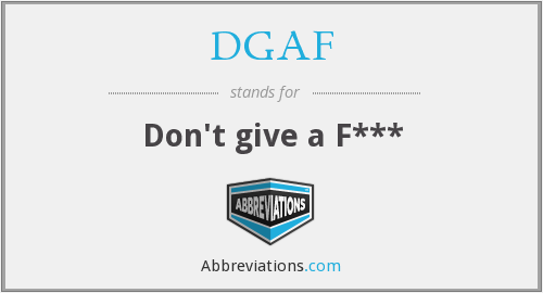 What does DGAF stand for?
