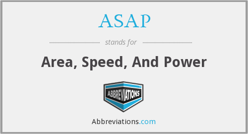 ASAP - Area, Speed, And Power