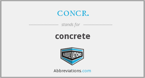 What does CONCR. stand for?