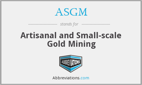 ASGM - Artisanal and Small-scale Gold Mining