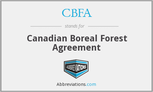 CBFA - Canadian Boreal Forest Agreement