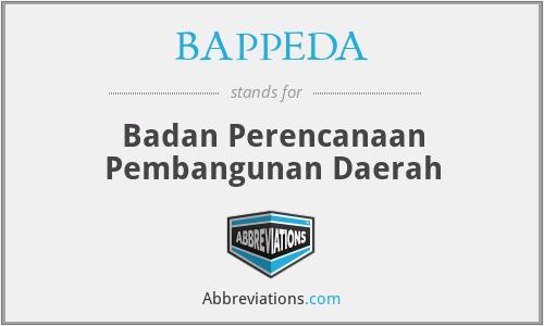 BAPPEDA - Badan Perencanaan Pembangunan Daerah