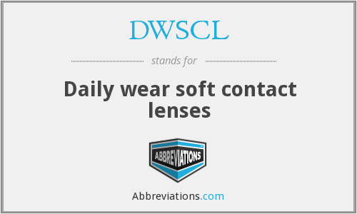 DWSCL - Daily wear soft contact lenses