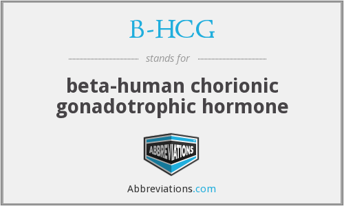 B-HCG - beta-human chorionic gonadotrophic hormone