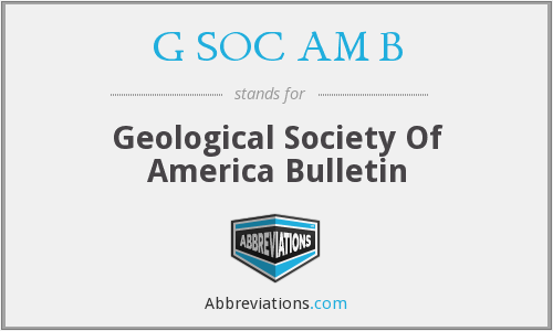 G SOC AM B - Geological Society Of America Bulletin