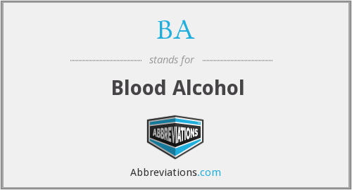 BA - blood alcohol