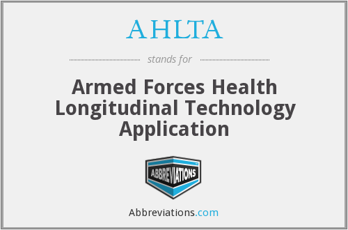 AHLTA - Armed Forces Health Longitudinal Technology Application