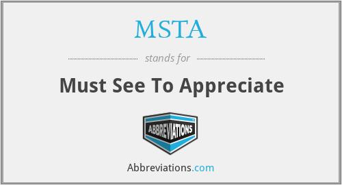 MSTA - Must See To Appreciate