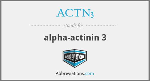 ACTN3 - alpha-actinin 3