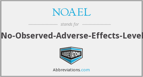 NOAEL - no-observed-adverse-effects-level