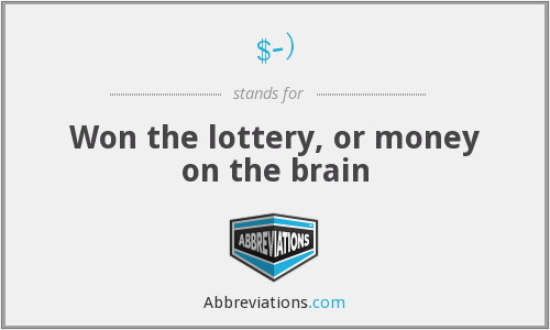 $-) - Won the lottery, or money on the brain