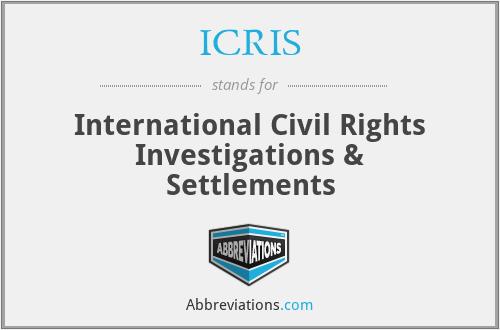 ICRIS - International Civil Rights Investigations & Settlements