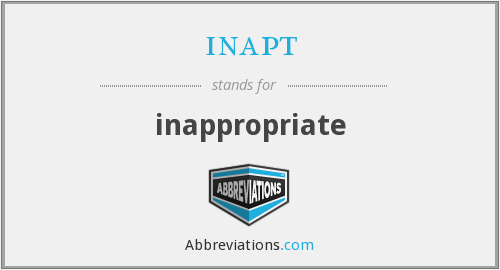 inapt - inappropriate