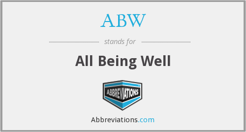 ABW - All Being Well