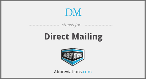 DM - Direct Mailing