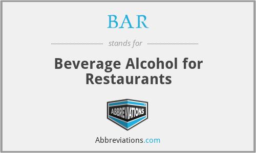 BAR - Beverage Alcohol for Restaurants