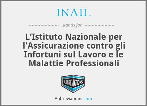 INAIL - L'Istituto Nazionale per l'Assicurazione contro gli Infortuni sul Lavoro e le Malattie Professionali