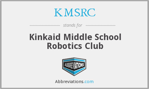 KMSRC - Kinkaid Middle School Robotics Club