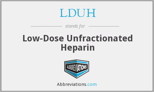 LDUH - Low-Dose Unfractionated Heparin