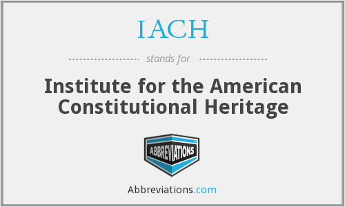 IACH - Institute for the American Constitutional Heritage