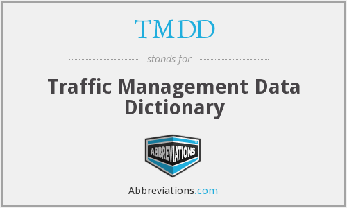TMDD - Traffic Management Data Dictionary